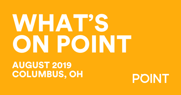 What's on POINT? August edition