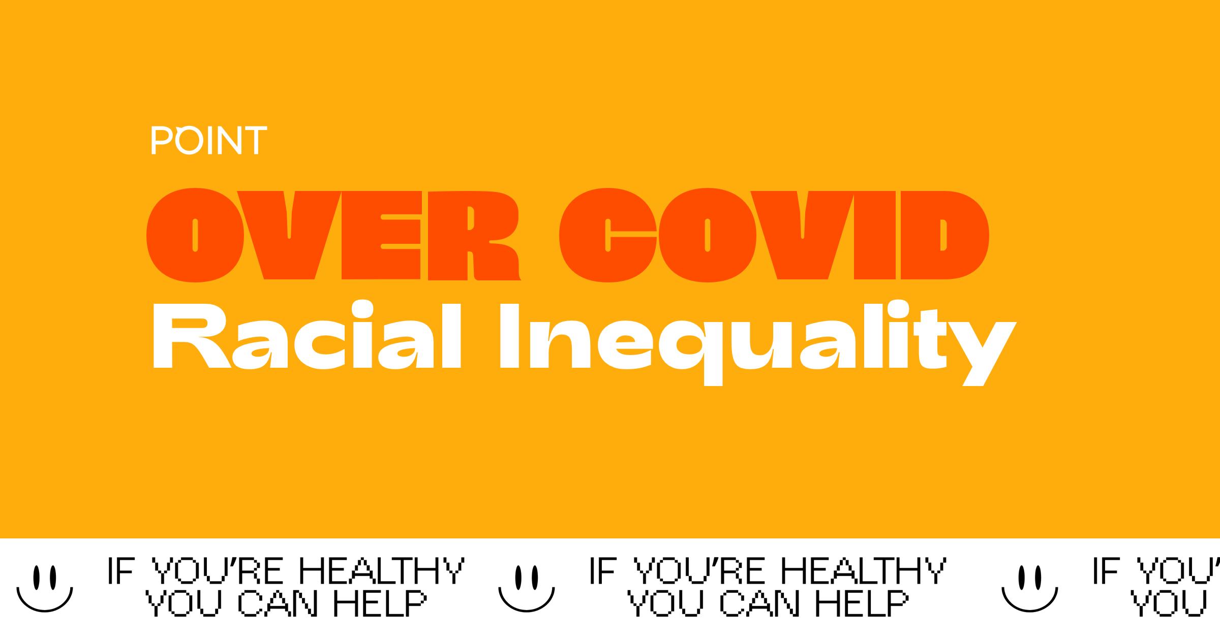 #overCOVID: Racial Inequality