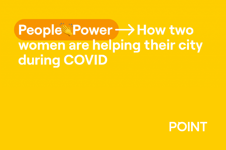 People-Power: How two women are helping their city during COVID